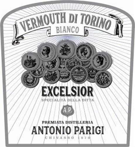 VERMOUTH DI TORINO BIANCO EXCELSIOR AP ANTONIO PARIGI PREMIATA DISTILLERIA CHIVASSO 1870 trademark